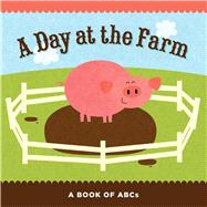 A Day at the Farm A Book of ABCs
