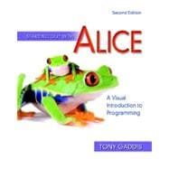 Starting Out with Alice : A Visual Introduction to Programming