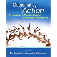 Math in Action An Introduction to Algebraic, Graphical, and Numerical Problem Solving, Plus MyMathLab -- Access Card Package
