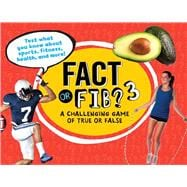 Fact or Fib? 3 A Challenging Game of True or False