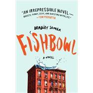 Fishbowl A Novel