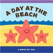 A Day at the Beach A Book of 123s