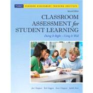 Classroom Assessment for Student Learning Doing It Right - Using It Well