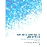 IBM SPSS Statistics 19 Step by Step A Simple Guide and Reference