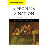 Cengage Advantage Books: A People and a Nation A History of the United States, Volume I to 1877