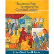 Understanding Interpersonal Communication Making Choices in Changing Times (with CD-ROM and InfoTrac)