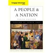 Cengage Advantage Books: A People and a Nation A History of the United States, Volume II: Since 1865