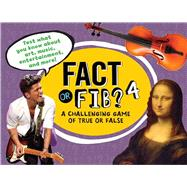 Fact or Fib? 4 A Challenging Game of True or False