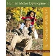 Human Motor Development : A Lifespan Approach with PowerWeb/OLC Bind-In Card