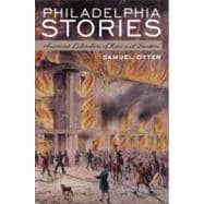 Philadelphia Stories America's Literature of Race and Freedom