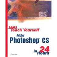 Sams Teach Yourself Adobe Photoshop CS in 24 Hours