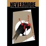 Nevermore (Illustrated Classics) A Graphic Adaptation of Edgar Allan Poe's Short Stories