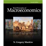 Principles of Macroeconomics, Brief, 7th Edition