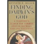 Finding Darwin's God : A Scientist's Search for Common Ground Between God and Evolution
