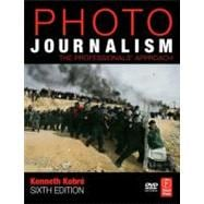 Photojournalism : The Professionals' Approach