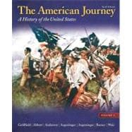 The American Journey A History of the United States, Volume 1 Reprint
