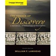 Cengage Advantage Series: Voyage of Discovery A Historical Introduction to Philosophy