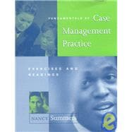 Fundamentals of Case Management Practice Exercises and Readings