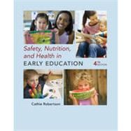 Safety, Nutrition and Health in Early Education, 4th Edition