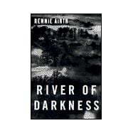 River of Darkness A Novel of Suspense