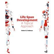 Life Span Development A Topical Approach Plus NEW MyPsychLab -- Access Card Package