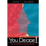 You Decide! Current Debates in American Politics, 2008 Edition