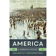 America: A Narrative History (Brief Tenth Edition) (Vol. One-Volume)