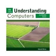 Understanding Computers in a Changing Society, 4th Edition