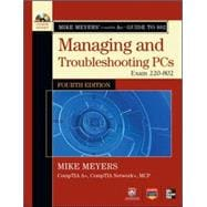 Mike Meyers' CompTIA A+ Guide to Managing and Troubleshooting Operating Systems, Fourth Edition (Exam 220-802)