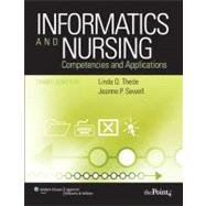 Informatics and Nursing : Competencies and Applications