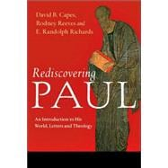 Rediscovering Paul : An Introduction to His World, Letters and Theology