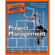 The Complete Idiot's Guide to Project Management, 4th Edition