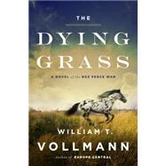 The Dying Grass A Novel of the Nez Perce War