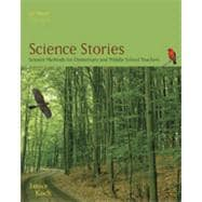 Science Stories: Science Methods for Elementary and Middle School Teachers, 4th Edition