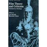 Film Theory and Criticism : Introductory Readings
