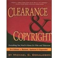 Clearance and Copyright : Eveything You Need to Know for Film and Television