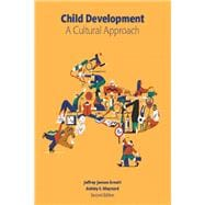 Child Development A Cultural Approach Plus NEW MyPsychLab -- Access Card Package