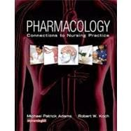 Pharmacology : Connections to Nursing Practice