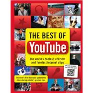 The Best of YouTube The World's Coolest, Craziest and Funniest Internet Clips
