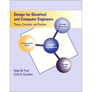 Design for Electrical and Computer Engineers : Theory Concepts and Practice