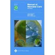 Manual of Neonatal Care Joint Program in Neonatology: Harvard Medical School, Beth Israel Hospital, Brigham and Women's Hospital, and Children's Hospital, Boston, MA