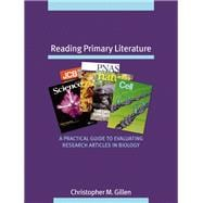 Reading Primary Literature : A Practical Guide to Evaluating Research Articles in Biology