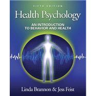 Health Psychology An Introduction to Behavior and Health (with InfoTrac)