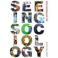 Seeing Sociology: An Introduction, 1st Edition