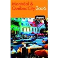 Fodor's Montreal and Quebec City 2006