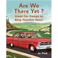 Are We There Yet? Great Car Games to Keep Families Sane!
