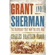 Grant and Sherman : The Friendship That Won the Civil War