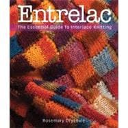 Entrelac : The Essential Guide to Interlace Knitting