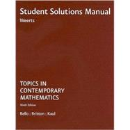 Student Solutions Manual for Bello/Britton/Kaul's Topics in Contemporary Mathematics, 9th