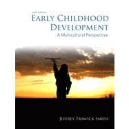 Early Childhood Development A Multicultural Perspective Plus Video-Enhanced Pearson eText -- Access Card Package